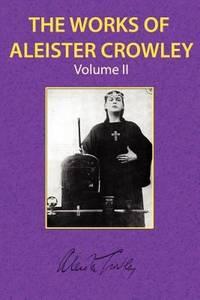 WORKS OF ALEISTER CROWLEY, VOL.2