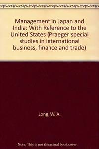 Management in Japan and India: With Reference to the United States (Praeger special studies in...