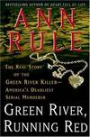 image of Green River, Running Red: The Real Story of the Green River Killer--America's Deadliest Serial Murderer