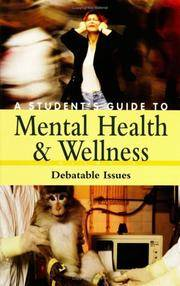 A STUDENT'S GUIDE TO MENTAL HEALTH AND WELLNESS: VOLUME 3, DEBATABLE ISSUES