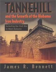 Tannehill and the Growth of the Alabama Iron Industry by  James R Bennett - Paperback - 1999-12-01 - from JMSolutions (SKU: s-a33-ATS-170226004)