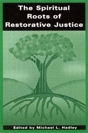 The Spiritual Roots of Restorative Justice (S U N Y Series in Religious Studies)