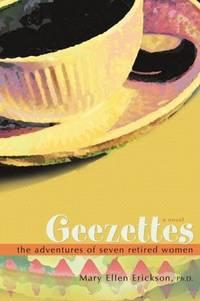 Geezettes: The Adventures of Seven Retired Women