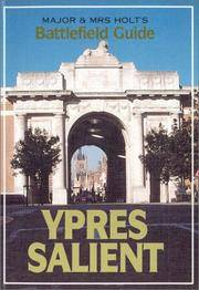 MAJOR & MRS HOLT'S BATTLEFIELD GUIDE TO THE YPRES SALIENT & PASSCHENDAELE