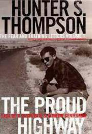 The Proud Highway 1955-67, Saga of a Desperate Southern Gentleman : Fear and Loathing Letters...