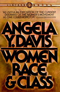 Women, Race, & Class by Angela Y. Davis - Paperback - 1st Vintage Books ed - 1983-02-12 - from Ergodebooks and Biblio.co.uk