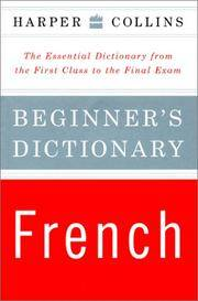 Easy Learning French Dictionary: Beginner's Dictionary, the Essential Dictionary from the...