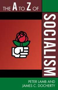 The A to Z of Socialism (The A to Z Guide Series)