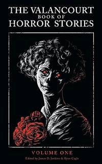 The Valancourt Book of Horror Stories Volume One