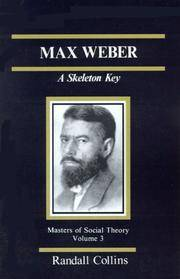MAX WEBER A Skeleton Key. Masters of Social Theory Volume 3