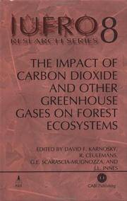 The Impact of Carbon Dioxide and Other Greenhouse Gases on Forest Ecosystems: Report No. 3 of the Iufro Task Force on Environmental Change