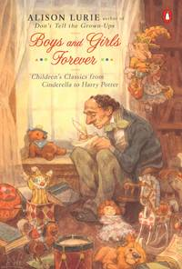 image of Boys and Girls Forever: Children's Classics from Cinderella to Harry Potter