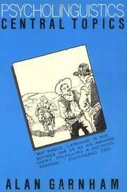 Psycholinguistics : Central Topics by  Alan Garnham - Paperback - from Better World Books  (SKU: 19284885-6)