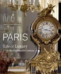 Paris : Life & Luxury in the Eighteenth Century