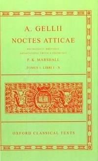 A. Gellii Noctes Atticae: Recognovit Brevique Adnotatione Critica Instruxit Tomus II: Libri XI-XX...