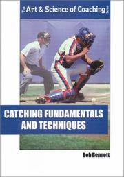 Catching Fundamentals and Techniques. the Art and Science of Coaching Series by  Bob Bennett - Paperback - First Edition - 2000 - from Ken Jackson and Biblio.co.uk