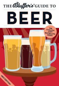 The Bluffer's Guide to Beer by Goodall, Jonathan - 2013