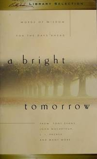 A Bright Tomorrow: Words of Wisdom For the Days Ahead