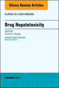 Drug Hepatotoxicity, An Issue of Clinics in Liver Disease, 1e (The Clinics: Internal Medicine)