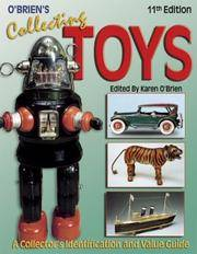 O'Brien's Collecting Toys: Identification and Value Guide, 11th Edition