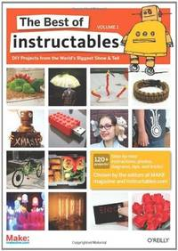 The Best of Instructables - Volume 1