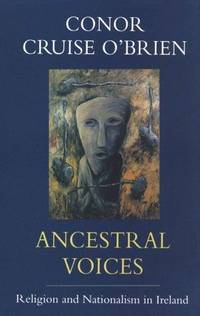Ancestral Voices: Religion and Nationalism in Ireland