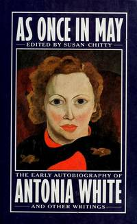 image of As Once in May; The Early Autobiography of Antonia White and Other Writings
