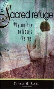 Sacred Refuge: Why and How to Make a Retreat