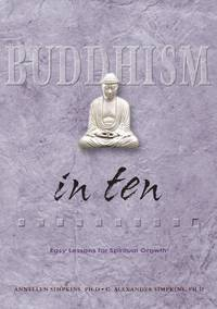 Buddhism in Ten: Easy Lessons for Spiritual Growth (Ten Easy Lessons Series)