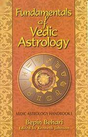 FUNDAMENTALS OF VEDIC ASTROLOGY: Vedic Astrologer%5Es Handbook, Vol I