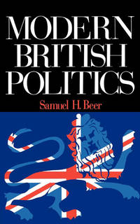 Modern British Politics, Parties And Pressure Groups In The Collective Age