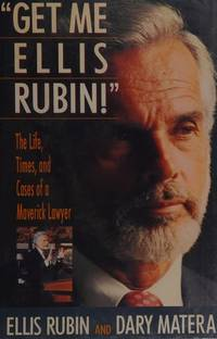 image of Get Me Ellis Rubin: The Life, Times, and Cases of a Maverick Lawyer