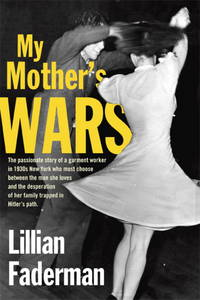 My Mother's Wars by  Lillian Faderman - Hardcover - 2013-03-05 - from Cronus Books, LLC. (SKU: SKU1025745)