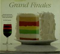 Grand Finales: Desserts and Sweets Flavored With Liqueurs, Rums, and Brandies