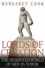 LORDS OF CREATION: The Demented World of Men in Power