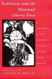 Yoshitsune and the Thousand Cherry Trees: A Masterpiece of the Eighteenth-Century Japanese Puppet...