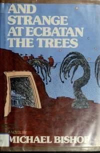 And Strange At Ecbatan the Trees