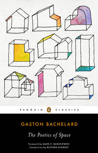 The Poetics of Space by Bachelard, Gaston