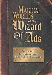 Magical Worlds of the Wizard of Ads: Tools and Techniques for Profitable Persuasion by Roy Williams