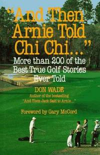 And Then Arnie Told Chi Chi . . .