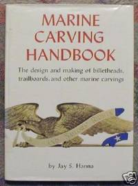 Marine Carving Handbook: The Design and Making of Billetheads, Trailboards, and Other Marine Carvings