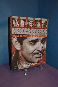 image of Heroes of Eros: Male Sexuality in the Movies