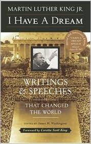 I Have a Dream: Writings and Speeches That Changed the World, Special 75th Anniversary Edition...