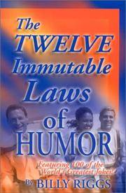 The Twelve Immutable Laws of Humor : Featuring 100 of the World's Greatest Jokes!