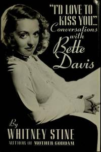 """I'd Love to Kiss You...""  : Conversations with Bette Davis"