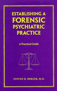 Establishing a Forensic Psychiatric Practice: A Practical Guide