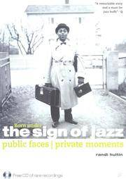 Born Under the Sign of Jazz: Public Faces, Privates Moments