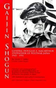 Gaijin Shogun : Gen. Douglas MacArthur Stepfather of Postwar Japan