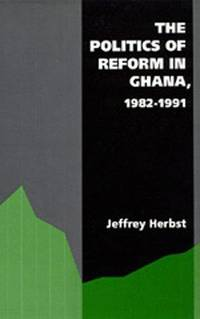 Politics of Reform in Ghana: 1982-1991