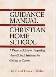 The Guidance Manual for the Christian Home School: A Parent's Guide for Preparing Home School...